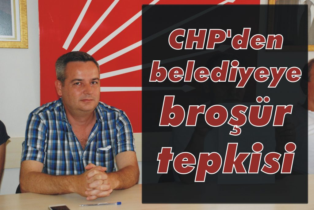 CHP'den belediyeye broşür tepkisi