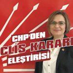 CHP'den meclis kararı eleştirisi
