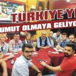 Türkiye'ye umut olmaya geliyoruz