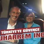 Türkiye'ye güvence Muharrem İnce