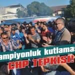 CHP'den şampiyonluk kutlaması tepkisi