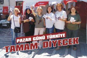 Pazar günü Türkiye 'tamam' diyecek