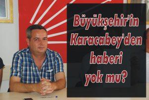 Büyükşehir'in Karacabey'den haberi yok mu?