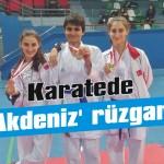 Karatede 'Akdeniz' rüzgarı