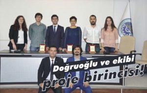 Doğruoğlu ve ekibi proje birincisi!
