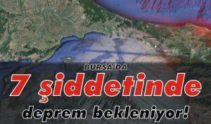 Bursa'da 7 şiddetinde deprem bekleniyor