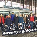 Öğrenmek için Avrupa'ya gidiyorlar!