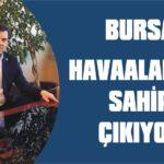 Bursa, havaalanına sahip çıkıyor