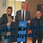 Gökhan Karadeniz belediyede!