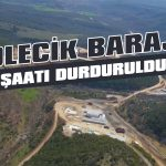 Gölecik Barajı inşaatı durduruldu!
