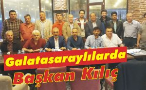 Galatasaraylılarda Başkan Kılıç