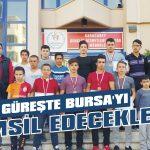 Güreşte Bursa'yı temsil edecekler