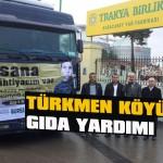 Türkmen köyüne gıda yardımı