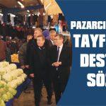 Pazarcılardan Tayfur'a destek sözü