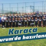 Karaca, Erzurum'da hazırlanıyor