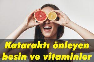 Kataraktı önleyen besin ve vitaminler