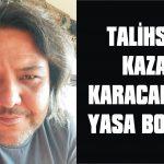 Talihsiz kaza Karacabey'i yasa boğdu