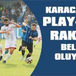 Karaca'nın play-off rakibi belli oluyor