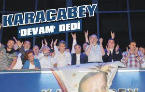 Karacabey 'devam' dedi!