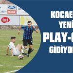 Kocaeli'yle play-off'a