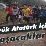 Büyük Atatürk için koşacaklar