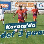Karaca'da hedef 3 puan!