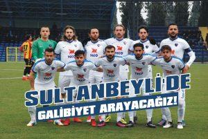 Sultanbeyli'de galibiyet arayacağız!
