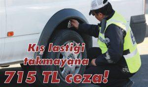 Kış lastiği takmayana 715 TL ceza!