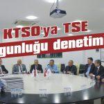 KTSO'ya TSE uygunluğu denetimi