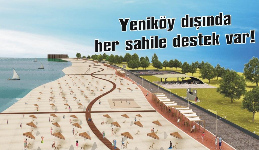 Yeniköy dışında her sahile destek var!