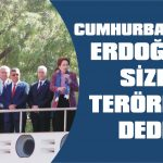'Cumhurbaşkanı size terörist dedi'