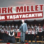 Türk milleti hür yaşayacaktır
