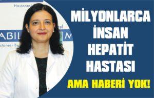 Milyonlarca insan hepatit hastası!