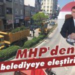MHP'den belediyeye eleştiriler!