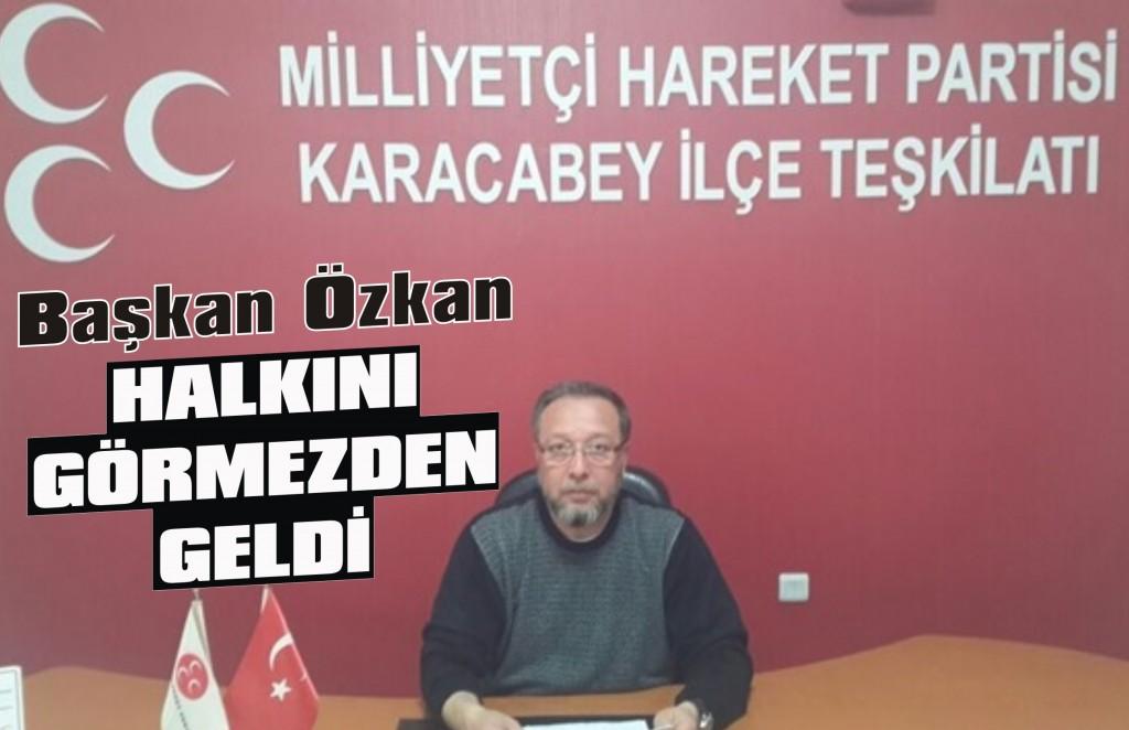 Başkan Özkan halkını dinlemiyor