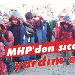 MHP'den sıcacık yardım eli