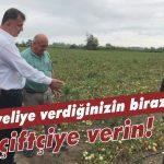 Suriyeliye verdiğinizin birazını çiftçiye verin!