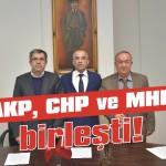 AKP, CHP ve MHP birleşti!