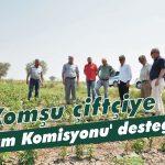 Komşu çiftçiye 'Tarım Komisyonu' desteği