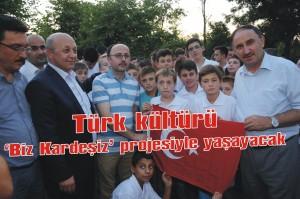 Türk kültürü, 'Biz Kardeşiz' projesiyle yaşayacak