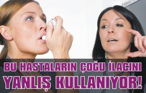 Bu hastaların çoğu ilacını yanlış kullanıyor!