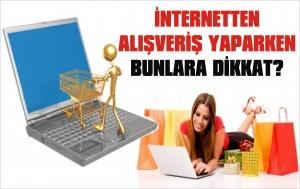 internetten alışveriş yaparken dikkat?