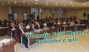 Otomotiv Test Merkezi Yenişehir'e gitti
