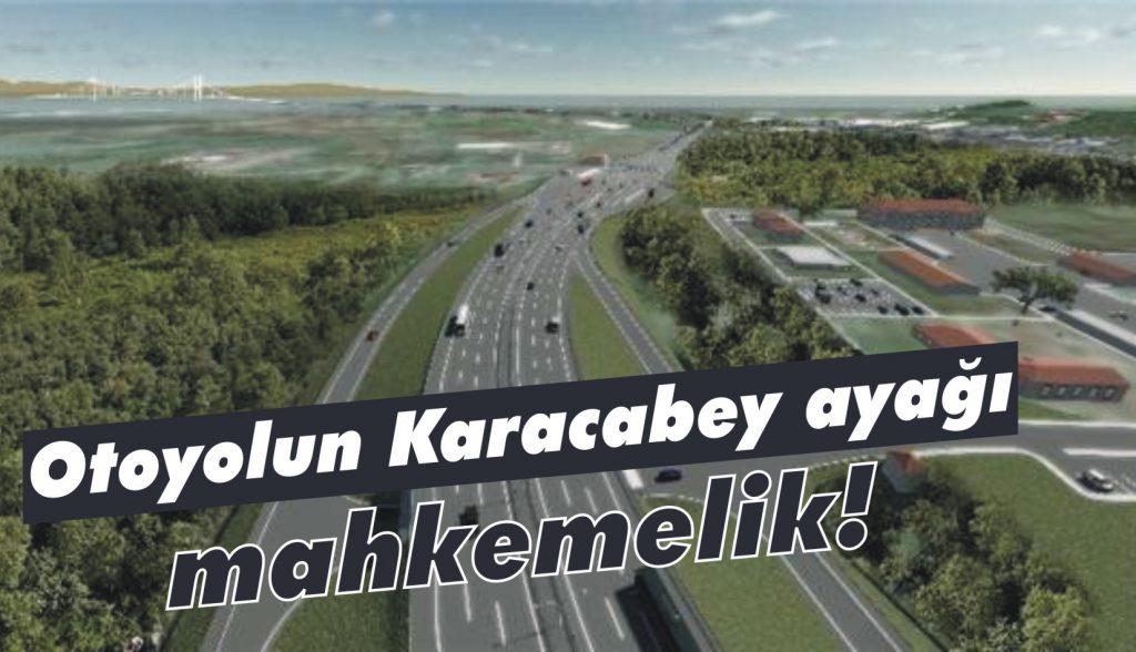 Otoyolun Karacabey ayağı mahkemelik!