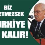 Biz üretmezsek Türkiye aç kalır!