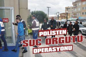 Polisten 'suç örgütü' operasyonu