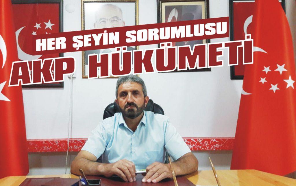 Her şeyin sorumlusu AKP hükümeti