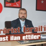 Terörist İsrail'i dost ilan ettiler