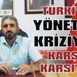 Türkiye yönetim kriziyle karşı karşıya