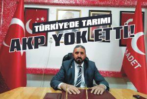 Türkiye'de tarımı AKP yok etti!